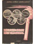Négyszemközt négy olimpiával - Szepesi György, Lukács László
