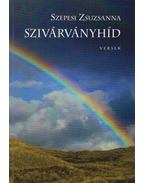 Szivárványhíd (dedikált) - Szepesi Zsuzsanna