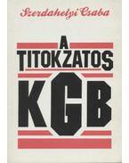 A titokzatos KGB - Szerdahelyi Csaba