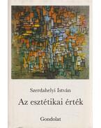Az esztétikai érték - Szerdahelyi István