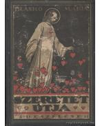 Szeretet utja - Blaskó Mária