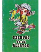 Szervác és az állatok - Kertész P. Balázs