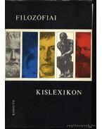 Filozófiai kislexikon - Szigeti Györgyné, Vári Györgyné (szerk.), Volczer Árpád (szerk.)