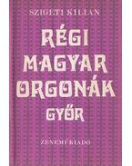 Régi magyar orgonák - Győr - Szigeti Kilián