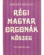 Régi magyar orgonák - Kőszeg - Szigeti Kilián