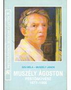 Muszély Ágoston festőművész 1877-1966 (dedikált) - Szíj Béla, Muszély János