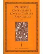 Könyvkiadás-Könyvművészet-Társadalom 3. - Szíj Rezső