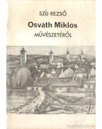Osváth Miklós művészetéről (dedikált) - Szíj Rezső