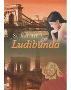 Ludibunda (Dedikált) - Szilágyi Attila