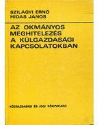 Az okmányos meghitelezés a külgazdasági kapcsolatokban - Szilágyi Ernő, Hidas János
