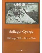 Hibaaprólék - liba nélkül - Szilágyi György