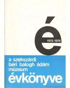 A Szekszárdi Béri Balogh Ádám Múzeum évkönyve VI-VII. 1975-1976. - Szilágyi Miklós