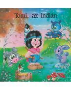 Tomi, az indián - Szilágyi N. Erzsébet, Nagy Sándor
