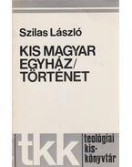 Kis magyar egyháztörténet - Szilas László
