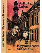 Egyszer-volt szerelem - Szilvási Lajos