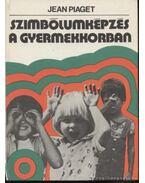Szibólumképzés a gyermekkorban - Piaget, Jean
