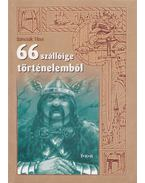 66 szállóige történelemből - Szincsák Tibor