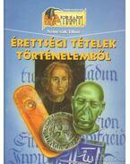 Érettségi tételek történelemből - Szincsák Tibor