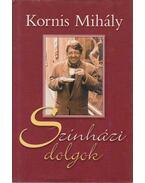 Színházi dolgok (aláírt) - Kornis Mihály