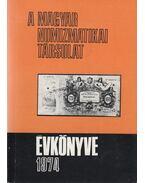 A Magyar Numizmatikai Társulat évkönyve 1974 - Szinovszki Sándor