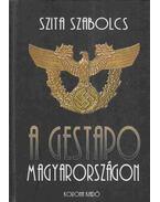 A Gestapo Magyarországon - Szita Szabolcs