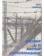 Magyarok az SS ausztriai lágerbirodalmában - Szita Szabolcs