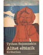 Alitet eltűnik - Szjomuskin Tyihon