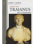 Traianus útja a hatalomba - Szlávik Gábor