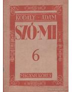 Szó-mi 6 - Kodály Zoltán, Ádám Jenő