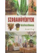 Szobanövények kislexikona A-tól Z-ig - Dr. Váczi Imréné (szerk.), Nagy Árpád