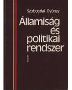 Államiság és politikai rendszer - Szoboszlai György