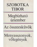 Megbízható úriember - Az összeesküvők - Menyasszonyok, vőlegények - Szobotka Tibor