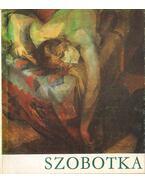 Szobotka Imre (1890-1961) emlékkiállítása - Bodnár Éva
