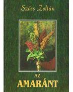Az amaránt - Szőcs Zoltán