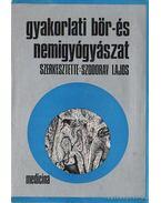 Gyakorlati bőr-és nemigyógyászat - Szodoray Lajos, Király Kálmán, Gróf Pál, Simon Miklós