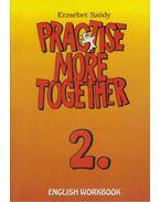 Practise More Together 2. - English Workbook - SZÕDY, ERZSÉBET