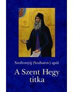 A Szent Hegy titka - Szofronyij (Szaharov) Apát