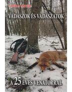 Vadászok és vadászatok (dedikált) - Szőke Attila