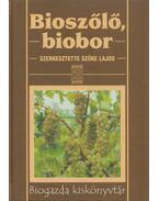 Bioszőlő, biobor - Ökológiai szőlőtermesztés és borászat - Szőke Lajos