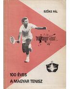 100 éves a magyar tenisz - Szőke Pál