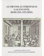 Az orvoslás története Galenustól Herczel Fülöpig - Szőkefalvi-Nagy Erzsébet