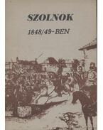 Szolnok 1848/49-ben - Kaposvári Gyula
