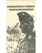 Szombathelyi Ferenc visszaemlékezései - Szombathelyi Ferenc
