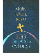 Múlt, jelen, jövő baptista évkönyv 2019 - Szommer Hajnalka