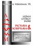 Pictura& scriptura  - Hagyományalapú kulturális reprezentációk huszadik századi elméletei - Szőnyi György Endre