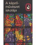 A képzőművészet iskolája I. - Szőnyi István, Molnár C. Pál, Szobotka Imre, Elekfy Jenő, Varga Nándor Lajos, Ferenczy Béni