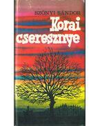 Korai cseresznye (dedikált) - Szőnyi Sándor
