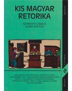Kis magyar retorika - Szörényi László, Szabó G. Zoltán