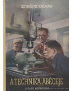 A technika ábécéje - Sztrókay Kálmán