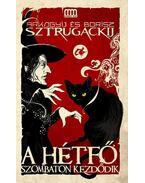 A hétfő szombaton kezdődik - Sztrugackij, Arkagyij, Sztrugackij, Borisz